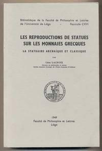 Les Reproductions De Statues Sur Les Monnaies Grecques: La Statuaire Archaique Et Classique