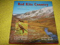 Red Kite Country, A celebration of the wildlife and landscape of Mid Wales