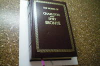 THE WORKS OF CHARLOTTE AND EMILY BRONTE (JANE EYRE and WUTHERING HEIGHTS)