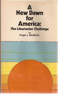 A New Dawn for America The Libertarian Challenge