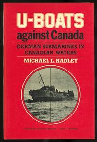 image of U-BOATS AGAINST CANADA:  GERMAN SUBMARINES IN CANADIAN WATERS.