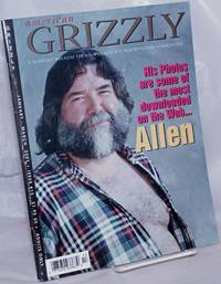 image of American Grizzly: a quarterly magazine for men who need beef from the publishers of American Bear; vol. 4, #13, Jan-March, 2001: His photos are some of the most downloaded on the Web...Allen