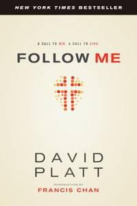 Follow Me : A Call to Die. A Call to Live by David Platt - Paperback - 2013 - from ThriftBooks (SKU: G1414373287I4N00)