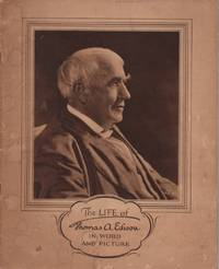 The Life of Thomas A. Edison in Word and Picture