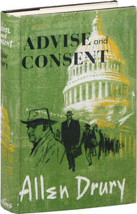 Advise and Consent [With Signed Bookplate Laid In]