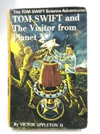 Tom Swift and the Visitor from Planet X by Victor Appleton II - 1969