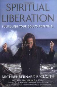 Spiritual Liberation: Fulfilling Your Souls Potential