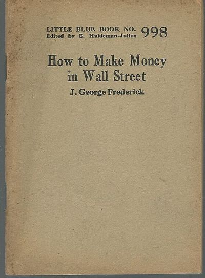 HOW TO MAKE MONEY IN WALL STREET, Frederick, J. George