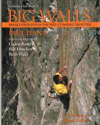 BIG WALLS Breakthroughs on the Free-Climbing Frontier