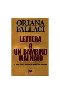 Lettera a Un Bambino Mai Nato (Opere Di Oriana Fallaci)