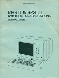RPG II & RPG III WITH BUSINESS APPLICATIONS : Solutions Manual