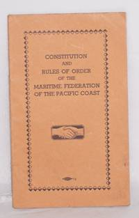 Constitution and rules of order of the Maritime Federation of the Pacific Coast
