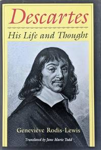 Descartes, His Life and Thought. Translated by Jane Marie Todd.