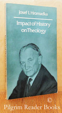 Impact of History on Theology: Thoughts of a Czech Pastor.