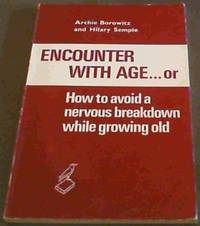 image of Encounter with age ... or: How to avoid a nervous breakdown while growing old