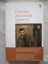 El hombre desconocido [Paperback, 2014] Dagerman, Stig; Capel Capel, Juan and Torres Neira, Marina