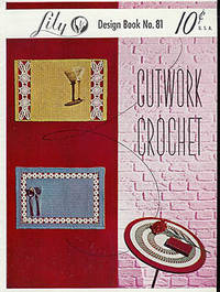 Cutwork Crochet, Lily Design Book No. 81