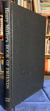 Henry Miller's Book of Friends. (signed by the author) A Tribute to  Friends of Long Ago. by  HENRY MILLER - Hardcover - Limited Edition - 1976 - from G. F. Wilkinson Books, member IOBA (SKU: 8974)
