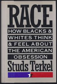 Race: How Blacks and Whites Think and Feel About the American Obsession