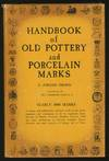 Handbook Of Old Pottery & Porcelain Marks