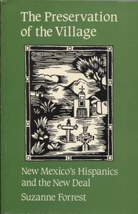 The Preservation of the Village; Ndw Mexico's Hispanics and the New Deal