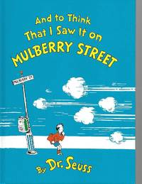 And to Think That I Saw It on Mulberry Street (Few remaining copies...no longer produced) by Dr. Seuss