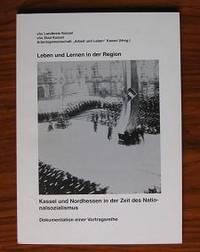 """Arbeitsgemeinschaft """"Arbeit und Leben"""" Kassel (Hrsg.): Leben und Lernen in  der Region. Kassel und Nordhessen in der Zeit des Nationalsozialismus,  Dokumentation einer Vortragsreihe."""