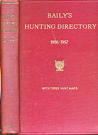 Baily's Hunting Directory 1956 - 1957 by Baily - First Edition - 1956 - from Barter Books Ltd and Biblio.com