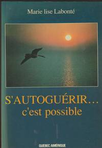 S Autoguerir C Est Possible by Marie Lise Labonte - Paperback - 1986 - from Pinacle Books and Biblio.com