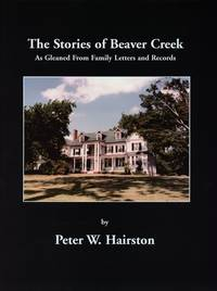 The Stories of Beaver Creek as Gleaned from Family Letters and Records