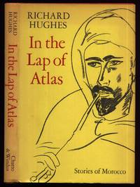In the Lap of Atlas; Stories of Morocco. by  Richard: Hughes - first edition - 1979 - from Peter M Daly and Biblio.co.uk