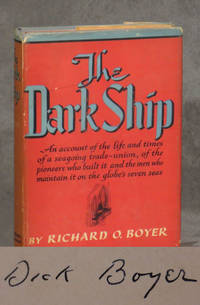 The Dark Ship by  Richard O Boyer - Signed First Edition - 1947 - from Caliban Books  and Biblio.com