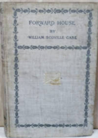 Forward House: A Romance