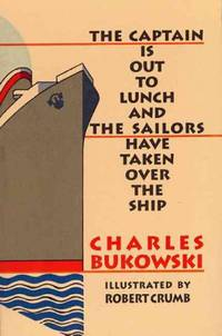 image of The Captain Is Out to Lunch and the Sailors Have Taken over the Ship - Paperback