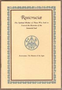 ROSICRUCIAE The Spiritual Mother of Those Who Seek to Unravel the  Mysteries of the Immortal Soul