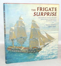 The Frigate Surprise The Complete Story of the Ship Made Famous in the Novels of Patrick O'brian