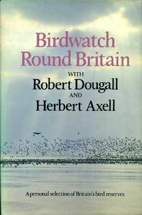 Birdwatch Round Britain - a personal selection of Britain's bird reserves