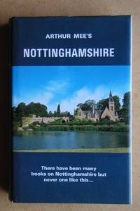 The King's England: Nottinghamshire. The Midland Stronghold.