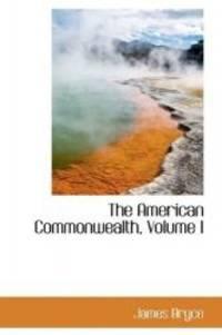 The American Commonwealth   Volume I