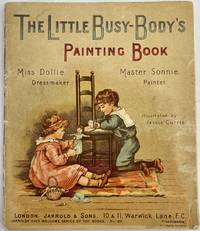 The Little Busy-Body's Painting Book, Miss Dollie. Dressmaker. Master Sonnie. Painter. Jarrolds' Ever Welcome Series of Toy Books, No. 20