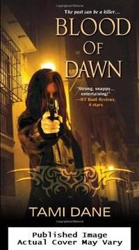Blood of Dawn (Sloane Skye) by Dane, Tami - 2012-12-04 Cover Wear, Used Mark