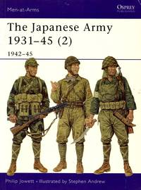 Men-At-Arms No.369: The Japanese Army 1931-45 (2) - 1942-45 by  Philip Jowett - Paperback - Reprint - 2004 - from Train World Pty Ltd (SKU: 020557)