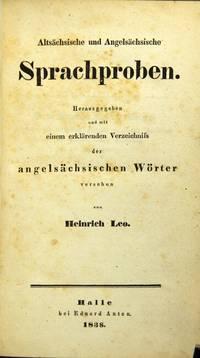 Altsächsische und Angelsächsische Sprachproben. Herausgegeben und mit einem erklärenden Verzeichnifs der angelsächsischen Wˆrter versehen