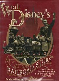Walt Disney's Railroad Story The Small Scale Fascination That Led to a  Full Scale Kingdom