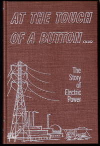 image of At The Touch Of A Button:  The Story Of Electric Power