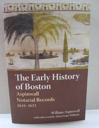 The Early History of Boston Aspinwall Notarial Records 1644-1651