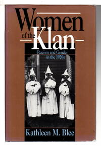 WOMEN OF THE KLAN: Racism and Gender in the 1920s.