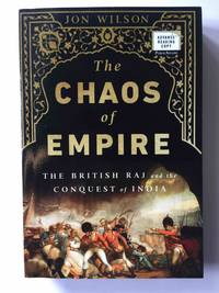 THE CHAOS OF EMPIRE: The British Raj and the Conquest of India.