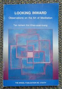 image of LOOKING INWARD:  OBSERVATIONS ON THE ART OF MEDITATION.  THE WHEEL PUBLICATION NO. 373/374.