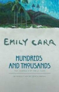 Hundreds and Thousands: The Journals of Emily Carr by Emily Carr - Paperback - 2007-03-03 - from Books Express and Biblio.com